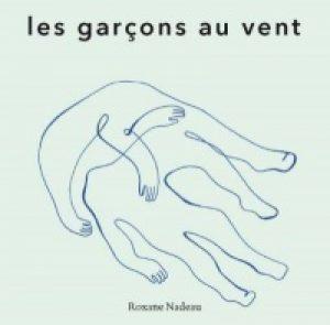 Les garçons au vent, recueil de poésie de Roxane Nadeau